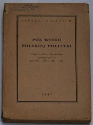 Giertych Jędrzej - Pół wieku polskiej polityki. Uwagi o polityce Dmowskiego i polityce polskiej 1919-1939 i 1939-1947. Zachodnie Niemcy 1947.
