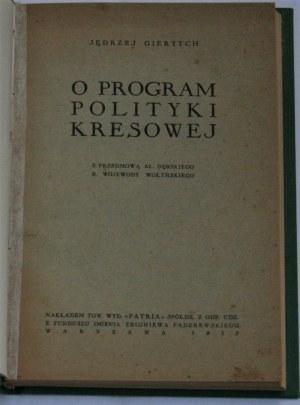 Giertych Jędrzej - O program polityki kresowej. Warszawa 1932.