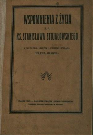 Hempel Helena - Wspomnienia z życia ś. p. ks. Stanisława Stojałowskiego. Z notatek, listów i pamięci pisała ... Kraków 1921.