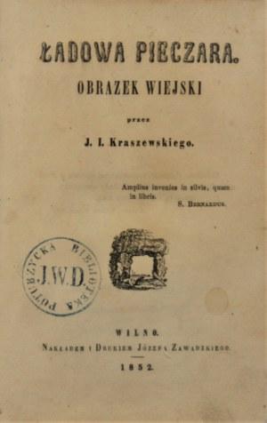 Kraszewski Józef Ignacy - Ładowa pieczara. Obrazek wiejski przez ... Wyd. 1. Wilno 1852