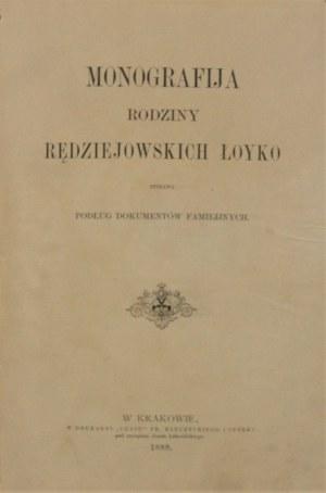 [Łoyko Edward R.] - Monografja rodziny Rędziejowskich Łoyko spisana podług dokumentów familijnych. Kraków 1888.