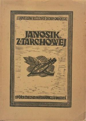 Dobrowolski Stanisław Ryszard - Janosik z Tarchowej. Oprac. graficzne Marii Hiszpańskiej. Warszawa 1948.