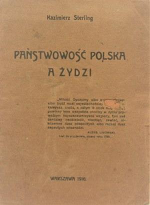 Sterling Kazimierz - Państwowość polska a Żydzi. Warszawa 1916.