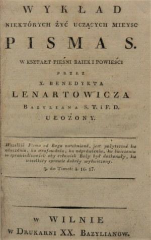 Lenartowicz Benedykt - Wykład niektórych żyć uczących mieysc Pisma S[więtego]. W kształt pieśni baiek i powieści przez X. ... Bazyliana S. T. i F. D. ułożony. Wilno 1819.