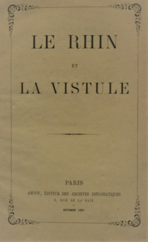 [Czartoryski Władysław] - Le Rhin et la Vistule. Paris , Octobre 1861.