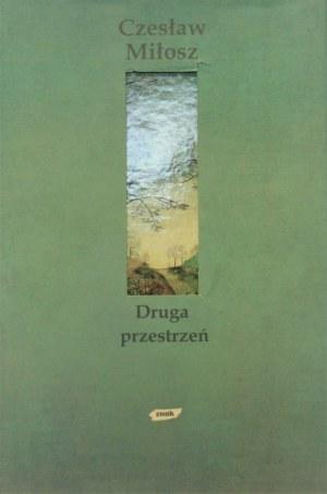 Miłosz Czesław - Druga przestrzeń. Wyd. 1 . Kraków 2002.