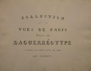 Chamuin [Jean-Baptiste Marie] - Collection de 28 Vues de Paris. Prises au Daguerréotype. Gravures en Taille Douce sur Acier par .... [1850].