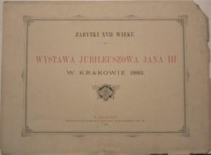 Wystawa Jubileuszowa Jana III w Krakowie 1883 r.
