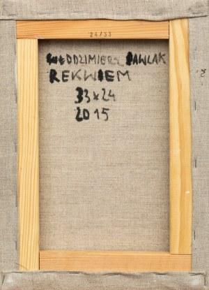 Włodzimierz PAWLAK (ur. 1957), Requiem, 2015
