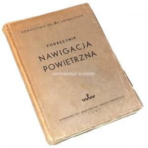 PODRĘCZNIK NAWIGACJA POWIETRZNA wyd. 1949