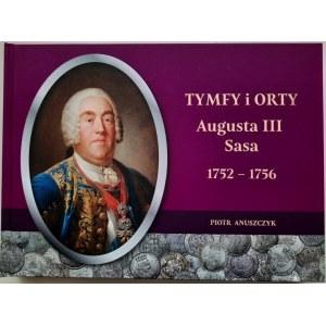 Piotr Anuszczyk, Tymfy i orty Augusta III Sasa 1752-1756, z autografem autora