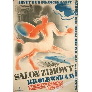 Tadeusz Gronowski (1894-1990), [plakat, 1931] Instytut Propagandy Sztuki. Salon Zimowy. Królewska 13. Otwarty od 10 rano do zmierzchu. Grudzień-styczeń