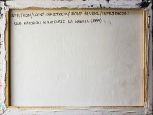 ŻEBROWSKA ALICJA, Infiltron. Ikony Infiltronu. Ikony ślubne. Infiltracja - ślub w Katedrze na Wawelu, 1999