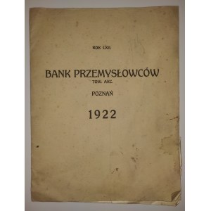 POZNAŃ. Sprawozdanie Banku Przemysłowców Tow. Akc. w Poznaniu za rok 1922, sześćdziesiąty drugi istn ...