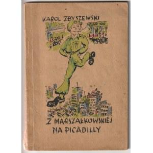 ZBYSZEWSKI KAROL. Z Marszałkowskiej na Piccadilly. Wydawnictwo Antoniego Markiewicza, Celle-Unterlüs ...