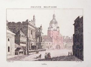 LUBLIN. Plac Łokietka z Bramą Krakowską; ryt. Ruille, rys. Buttura, pochodzi z: A. Hugo, France Mili ...