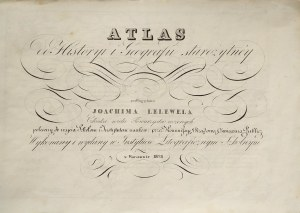 LELEWEL, JOACHIM, ATLAS / do Historyi i Geografii starożytney / podług planu / JOACHIMA LELEWELA / C ...