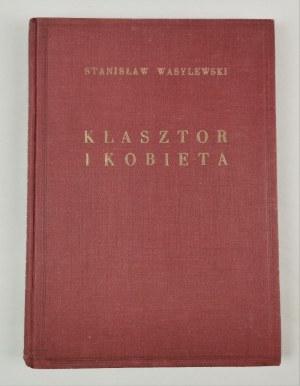 Władysław SKOCZYLAS (1883-1934), Stanisław WASYLEWSKI (1885-1953), Klasztor i kobieta