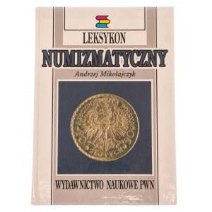 Andrzej Mikołajczyk, Leksykon Numizmatyczny, WN PWN, Łódź 1994