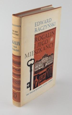 RACZYŃSKI Edward - Rogalin i jego mieszkańcy [Oficyna Stanisława Gliwy]