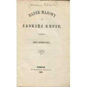 (HERMAN Edward) - Ranek majowy na Saskiej Kępie. Szkic rozmaitości [1865]