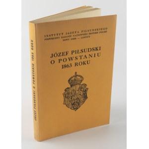 PIŁSUDSKI Józef - O powstaniu 1863 roku