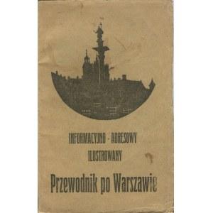 Informacyjno-adresowy ilustrowany przewodnik po Warszawie [1929]