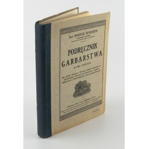 BORSUK Seweryn - Podręcznik garbarstwa w dwu częściach [1925]