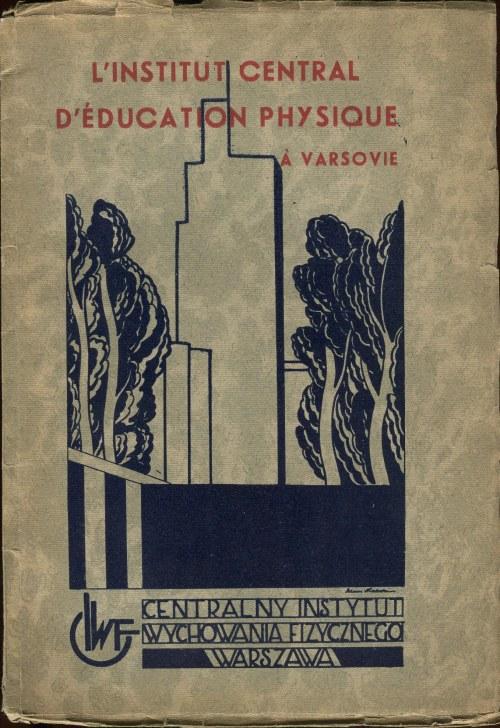 L'Institut Central d'Éducation Physique à Varsovie: guide-informateur [1934]