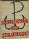 KAMIŃSKI Aleksander - Kamienie na szaniec [wydanie pierwsze 1943]