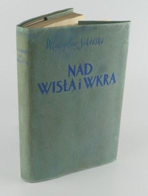 SIKORSKI Władysław - Nad Wisłą i Wkrą. Studjum z polsko-rosyjskiej wojny 1920 roku [AUTOGRAF AUTORA DLA WŁ. ANDERSA]
