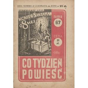 Co tydzień powieść - Numer 67/1947 [Stanisław Lem - Koniec Świata o ósmej 1947]