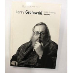 Zbigniew Osiński, Jerzy Grotowski źródła inspiracje konteksty [autograf]