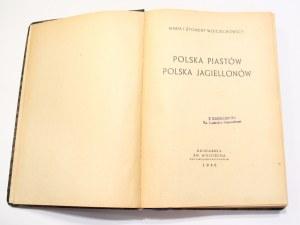Maria i Zygmunt Wojciechowscy, Polska Piastów Polska Jagiellonów