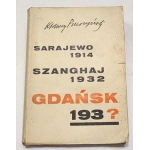 Ksawery Pruszyński, Sarajewo 1914 szanghaj 1932 gdańsk 193?