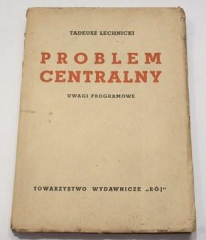 Tadeusz Lechnicki, Problem centralny uwagi programowe