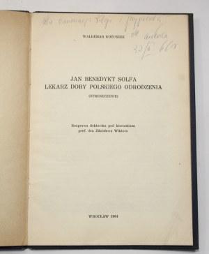 Waldemar Kożuszek, Jan Benedykt Solfa lekarz doby polskiego odrodzenia [dedykacja]