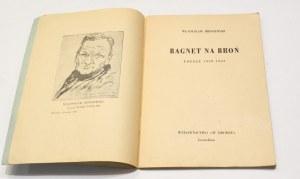 Władysław Broniewski, Bagnet na broń poezje 1939 – 1943 [pierwsze wydanie]