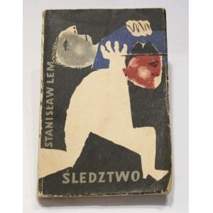 Stanisław Lem, Śledztwo [I wydanie]