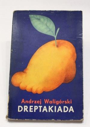 Andrzej Waligórski, Dreptakiada [autograf]