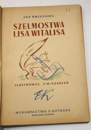 Jan Brzechwa, Szelmostwa Lisa Witalisa [Szancer, I wydanie]