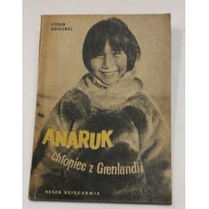 Czesław Centkiewicz, Anaruk chłopiec Z Grenlandii