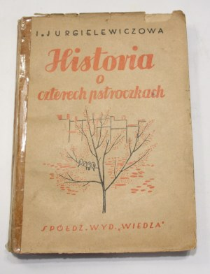Irena Jurgielewiczowa, Historia o czterech pstroczkach