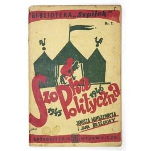 MINKIEWICZ Janusz, BRZECHWA Jan - Szopka polityczna 1945/1946. Ilustr. J. Zaruby. Łódź 1945. Czytelnik. 8, s....