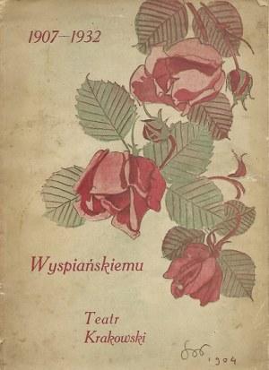 WYSPIAŃSKI - 1907-1932 WYSPIAŃSKIEMU- TEATR KRAKOWSKI