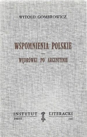 Gombrowicz Witold WSPOMNIENIA POLSKIE WĘDRÓWKI PO ARGENTYNIE