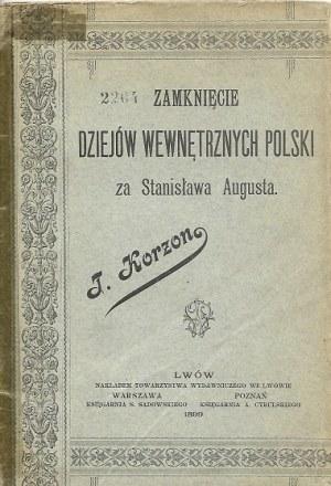 Korzon Tadeusz ZAMKNIĘCIE DZIEJÓW POLSKI ZA STANISŁAWA AUGUSTA