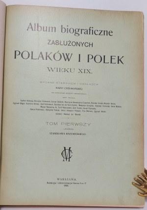 ALBUM BIOGRAFICZNE ZASŁUŻONYCH POLAKÓW I POLEK WIEKU XIX Warszawa 1901-1903