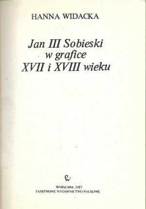 Widacka Hanna JAN III SOBIESKI W GRAFICE XVII i XVIII WIEKU