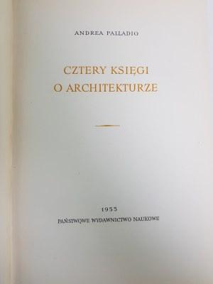 Palladio Andrea CZTERY KSIĘGI O ARCHITEKTURZE